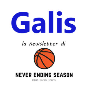 Galis la newsletter di Never Ending Season basket cultura lifestyle