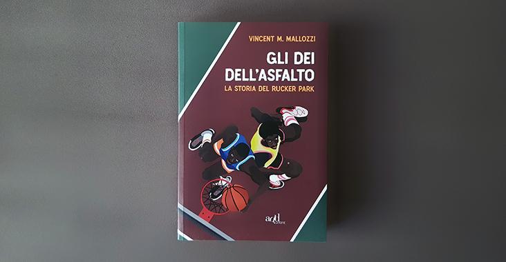 libri di basket gli dei dell'asfalto vincent m. mallozzi
